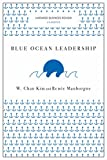 img - for Blue Ocean Leadership (Harvard Business Review Classics) book / textbook / text book