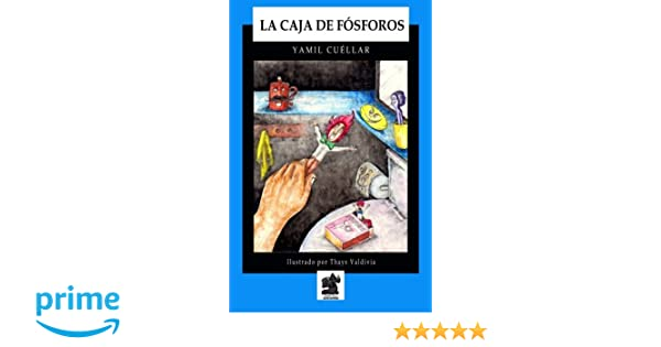La Caja de Fósforos (Spanish Edition): Yamil Cuéllar: 9780990851509: Amazon.com: Books