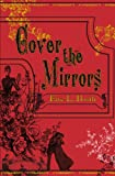 Cover the Mirrors by Faye L. Booth front cover