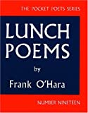 Lunch Poems (City Lights Pocket Poets Series), Frank O'Hara, 0872860353