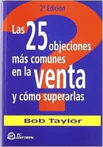 25 Objeciones Mas Cimunes En La Venta: Bob Taylor: 9782874273889: Amazon.com: Books