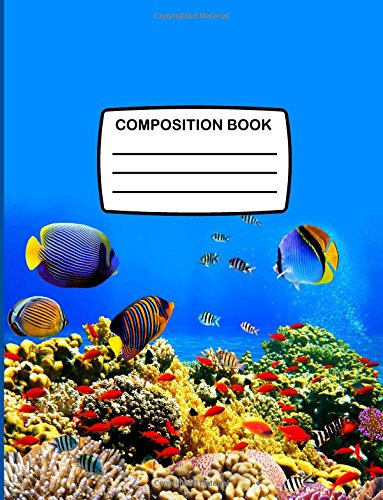 Composition Book: Large Composition Notebook With Tropical Fish On Cover, 80 Lined Pages, College Ruled Blue Notebook Perfect for School & Home ebook