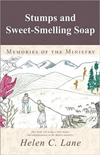 Book Stumps and Sweet-Smelling Soap: Memories of the Ministry by Helen C. Lane (2014-09-04)