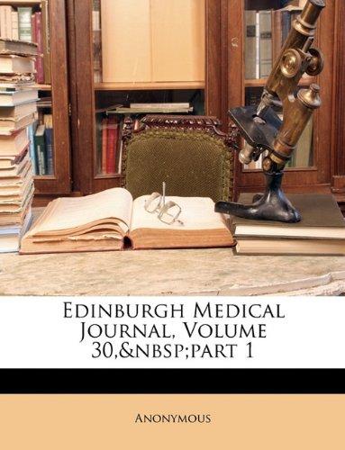 Edinburgh Medical Journal, Volume 30, part 1 PDF