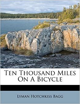 Book Ten Thousand Miles On A Bicycle