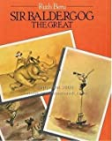 img - for Sir Baldergog, the Great by Beni Ruth (1985-10-01) Hardcover book / textbook / text book