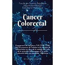 Initiation et le maintien de l'inflammation au cours de la maladie de Crohn, de la rectocolite hémorragique et le cancer colorectal: Cancer colorectal (French Edition)