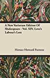 A New Variorum Edition of Shakespeare -, Horace Howard Furness, 1446091538
