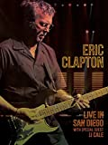 Eric Clapton Live in San Diego (with Special Guest JJ Cale)