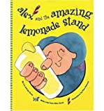 img - for Alex and the Amazing Lemonade Stand (Hardback) - Common book / textbook / text book