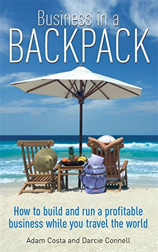 Adams Backpack (Business in a Backpack: How to Build and Run a Profitable Business While You Travel the World)