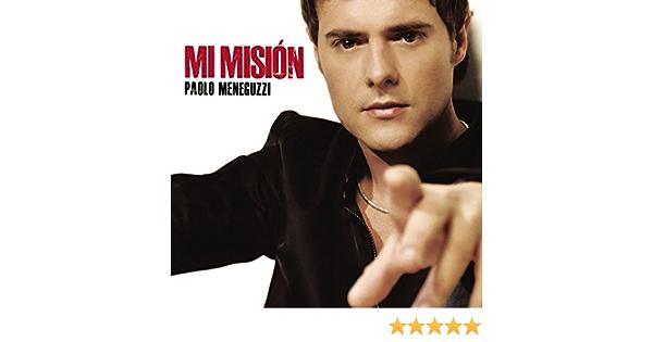 Mi Mision By Paolo Meneguzzi On Amazon Music Amazon Com