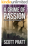 A Crime of Passion (Joe Dillard Series Book 7)