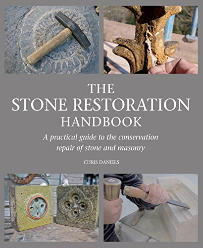Stone Restoration Handbook: A Practical Guide to the Conservation Repair of Stone and Masonry por Chris Daniels