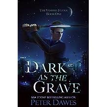 Dark as the Grave: a dark-fantasy thriller (The Vampire Flynn Book 1)