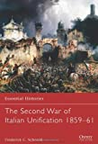The Second War of Italian Unification 1859-61, Frederick Schneid, 1849087873