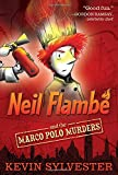 Neil Flambé and the Marco Polo Murders (1) (The Neil Flambe Capers)