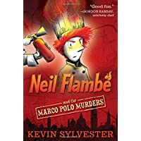 Neil Flambé and the Marco Polo Murders (Volume 1) (The Neil Flambe Capers)