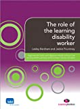The role of the learning disability worker (Supporting the Learning Disability Worker LM Series), Jackie Pountney, Lesley Barcham, 0857256378
