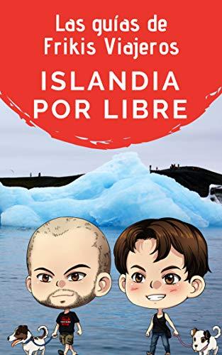 Islandia por libre - Las guías de Frikis Viajeros (Spanish Edition) by [Arce