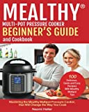 Mealthy® Multipot  Pressure Cooker  Cookbook And Beginner's Guide: Mastering The Mealthy Multipot Pressure Cooker,  That Will Change The Way You Cook!