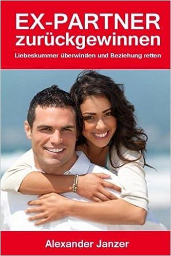 Buy Ex Partner Zuruck Gewinnen Liebeskummer Uberwinden Und