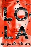 Lola: A Novel (The Lola Vasquez Novels Book 1)