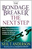 The Bondage Breaker -The Next Step: Real Stories of Overcoming, Satan's Strategies Exposed, Insights for Personal Freedom and Growth