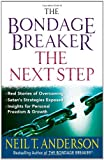 The Bondage Breaker®--the Next Step, Neil T. Anderson, 0736929541