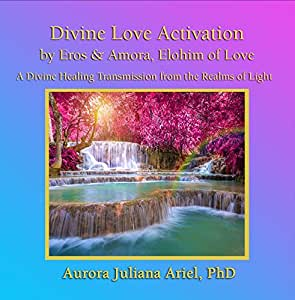 Divine Love Activation from the Elohim of Love