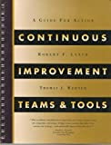Continuous Improvement : Teams and Tools, Werner, Thomas J. and Lynch, Robert F., 096333980X