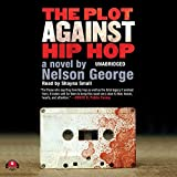 The Plot Against Hip Hop: Library Edition (D Hunter Mysteries)