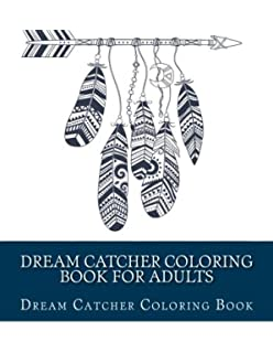 Dream Catcher Coloring Book For Adults Large One Sided Stress Relieving Relaxing