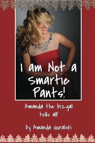 I am Not a Smartie Pants!