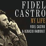 Fidel Castro: A Spoken Autobiography | Fidel Castro,Ignacio Ramonet