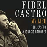 Fidel Castro: A Spoken Autobiography
