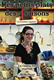 mes petits plats des 4 saisons 75 recettes v?ganes la cuisine bio v?g?tale de melle pigut volume 5 french edition