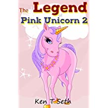 "Kids Fantasy Books: ""The Legend of The Pink Unicorn 2"" (Bedtime Stories for Kids, Unicorn dream book, Bedtime Stories for Kids)"