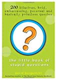 The Little Book of Stupid Questions, David Borgenicht, 1402205813