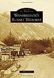 Washington s Sunset Highway (Images of America)