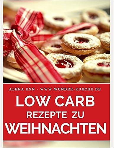 Low Carb Rezepte Zu Weihnachten Low Carb Backen Geniessen Ohne