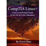 CompTIA Linux+: Linux Certification Guide (LX0-103 & LX0-104 exams)
