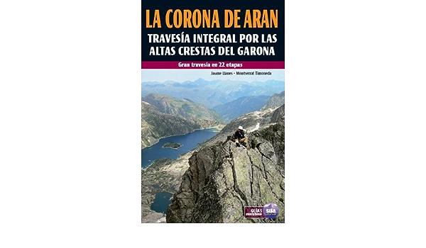 La corona de Aran: Travesía integral por las altas crestas ...