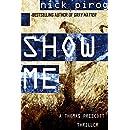 Show Me (Thomas Prescott Book 4)