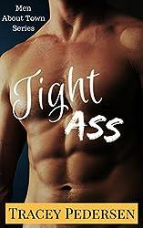 Tight Ass! (Men About Town Series Book 3)