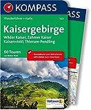 Kaisergebirge: Wanderführer mit Extra-Tourenkarte 1:35.000, 60 Touren, GPX-Daten zum Download (KOMPASS-Wanderführer, Band 5625)