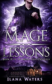 Mage Lessons: Book II of the Mage Tales Prequels by [Waters, Ilana]