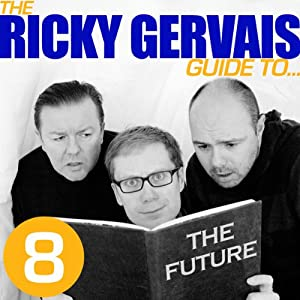 The Ricky Gervais Guide to...THE FUTURE Hörspiel