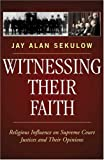 Witnessing Their Faith, Jay Sekulow, 0742550656