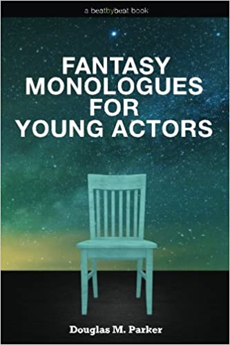 52 High-Quality Monologues for Kids /& Teens Fantasy Monologues for Young Actors